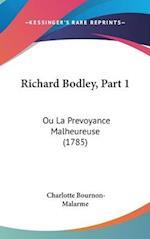Richard Bodley, Part 1 af Charlotte Bournon-Malarme