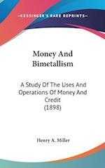 Money and Bimetallism af Henry A. Miller