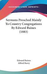 Sermons Preached Mainly to Country Congregations by Edward Baines (1883) af Edward Baines
