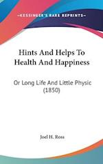Hints and Helps to Health and Happiness af Joel H. Ross