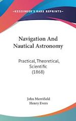 Navigation and Nautical Astronomy af Henry Evers, John Merrifield