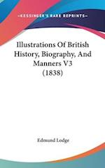 Illustrations of British History, Biography, and Manners V3 (1838) af Edmund Lodge