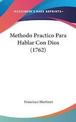 Methodo Practico Para Hablar Con Dios (1762) af Francisco Martinez