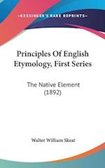 Principles of English Etymology, First Series af Walter William Skeat