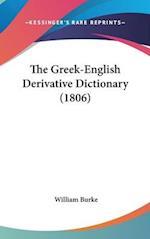 The Greek-English Derivative Dictionary (1806) af William Burke