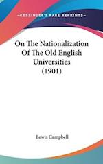 On the Nationalization of the Old English Universities (1901) af Lewis Campbell