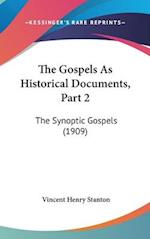 The Gospels as Historical Documents, Part 2 af Vincent Henry Stanton