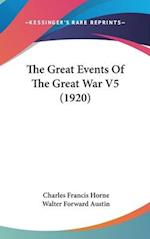 The Great Events of the Great War V5 (1920) af Charles Francis Horne
