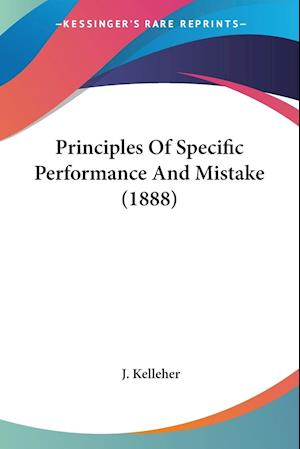 Principles Of Specific Performance And Mistake (1888)