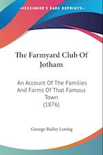 The Farmyard Club of Jotham af George Bailey Loring