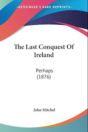 The Last Conquest Of Ireland