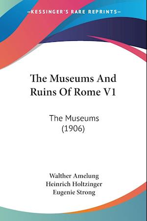 The Museums And Ruins Of Rome V1
