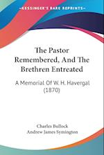The Pastor Remembered, and the Brethren Entreated af Charles Bullock