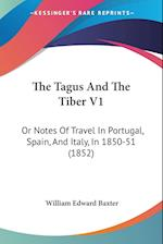 The Tagus and the Tiber V1 af William Edward Baxter