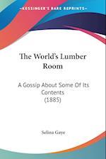 The World's Lumber Room af Selina Gaye