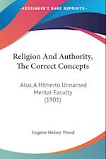 Religion and Authority, the Correct Concepts af Eugene Halsey Wood