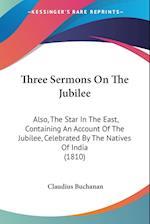 Three Sermons on the Jubilee af Claudius Buchanan