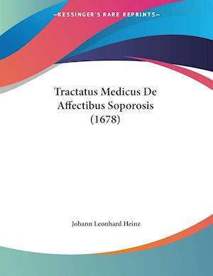 Tractatus Medicus De Affectibus Soporosis (1678)