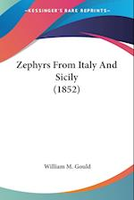 Zephyrs from Italy and Sicily (1852) af William M. Gould