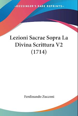 Lezioni Sacrae Sopra La Divina Scrittura V2 (1714)