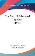 The Merrill Advanced Speller (1918) af James Ormond Wilson, Edith A. Winship
