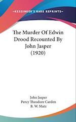 The Murder of Edwin Drood Recounted by John Jasper (1920) af John Jasper, Percy Theodore Carden