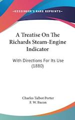 A Treatise on the Richards Steam-Engine Indicator af Charles Talbot Porter