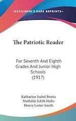 The Patriotic Reader af Mathilde Edith Holtz, Katharine Isabel Bemis