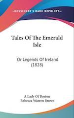 Tales of the Emerald Isle af Rebecca Warren Brown, Lady Of Boston A. Lady of Boston, A. Lady of Boston