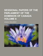 Sessional Papers of the Parliament of the Dominion of Canada Volume 8 af Canada Parliament