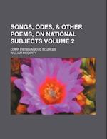Songs, Odes, & Other Poems, on National Subjects Volume 2; Comp. from Various Sources af William Mccarty