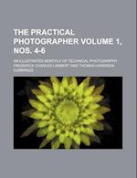 The Practical Photographer Volume 1, Nos. 4-6; An Illustrated Monthly of Technical Photography af Frederick Charles Lambert