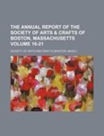 The Annual Report of the Society of Arts & Crafts of Boston, Massachusetts Volume 16-21 af Society Of Arts And Crafts