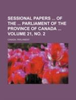 Sessional Papers of the Parliament of the Province of Canada Volume 21, No. 2 af Canada Parliament