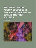 Specimens of Lyric Poetry, Composed in England in the Reign of Edward the First Volume 4