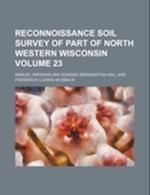 Reconnoissance Soil Survey of Part of North Western Wisconsin Volume 23 af Samuel Weidman