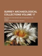 Surrey Archaeological Collections Volume 17; Relating to the History and Antiquities of the County af Surrey Archaeological Society