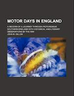 Motor Days in England; A Record of a Journey Through Picturesque Southern England with Historical and Literary Observations by the Way af John M. Dillon