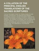 A   Collation of the Principal English Translations of the Sacred Scriptures; The Old Testament from the Translations of John Rogers, the Bishops, the af Charles Roger