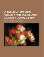 A Table of Specific Gravity for Solids and Liquids Volume 32, No. 1