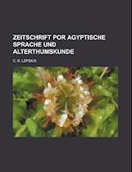 Zeitschrift Por Agyptische Sprache Und Alterthumskunde af C. R. Lepsius