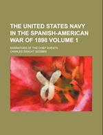 The United States Navy in the Spanish-American War of 1898 Volume 1; Narratives of the Chief Events af Charles Dwight Sigsbee