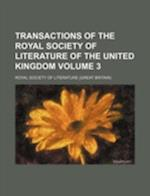 Transactions of the Royal Society of Literature of the United Kingdom Volume 3