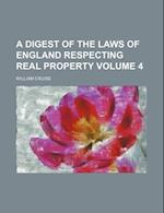 A Digest of the Laws of England Respecting Real Property Volume 4 af William Cruise
