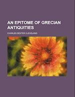 An Epitome of Grecian Antiquities af Charles Dexter Cleveland