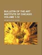 Bulletin of the Art Institute of Chicago Volume 1-12 af Art Institute of Chicago