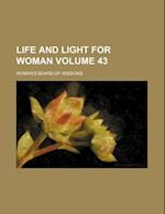 Life and Light for Woman Volume 43 af Woman's Board of Missions