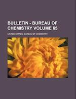 Bulletin - Bureau of Chemistry Volume 65 af United States Bureau of Chemistry