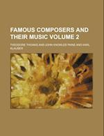 Famous Composers and Their Music Volume 2 af Theodore Thomas