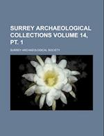 Surrey Archaeological Collections Volume 14, PT. 1 af Surrey Archaeological Society